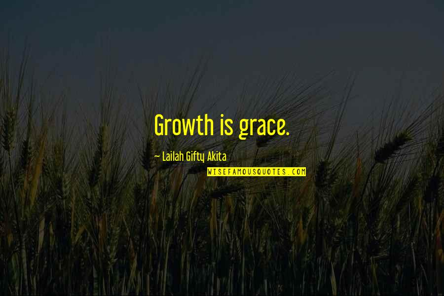 Motivational Age Quotes By Lailah Gifty Akita: Growth is grace.