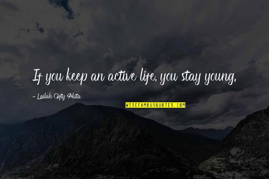 Motivational Age Quotes By Lailah Gifty Akita: If you keep an active life, you stay