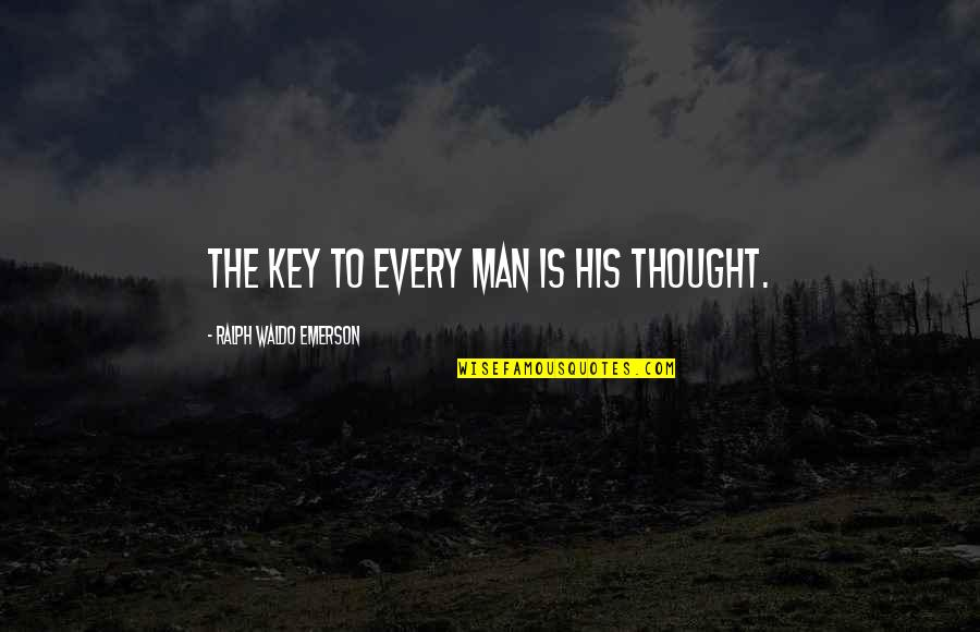 Motivational Friday Work Quotes By Ralph Waldo Emerson: The key to every man is his thought.