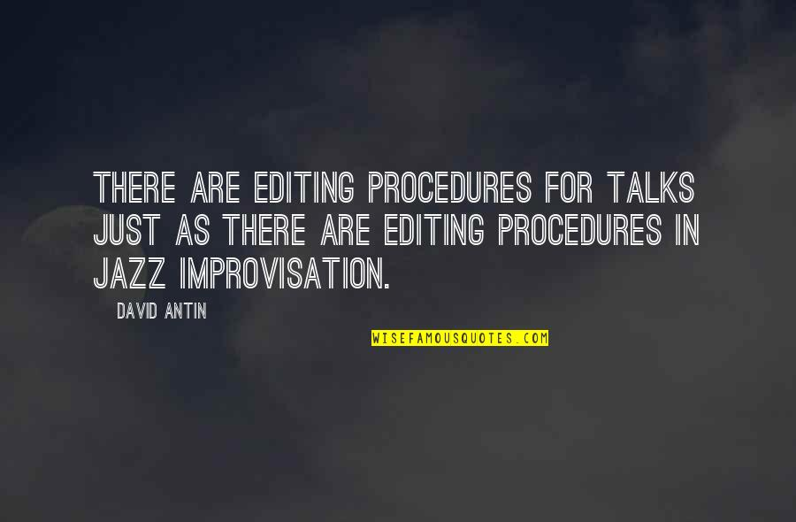 Motivational Modeling Quotes By David Antin: There are editing procedures for talks just as