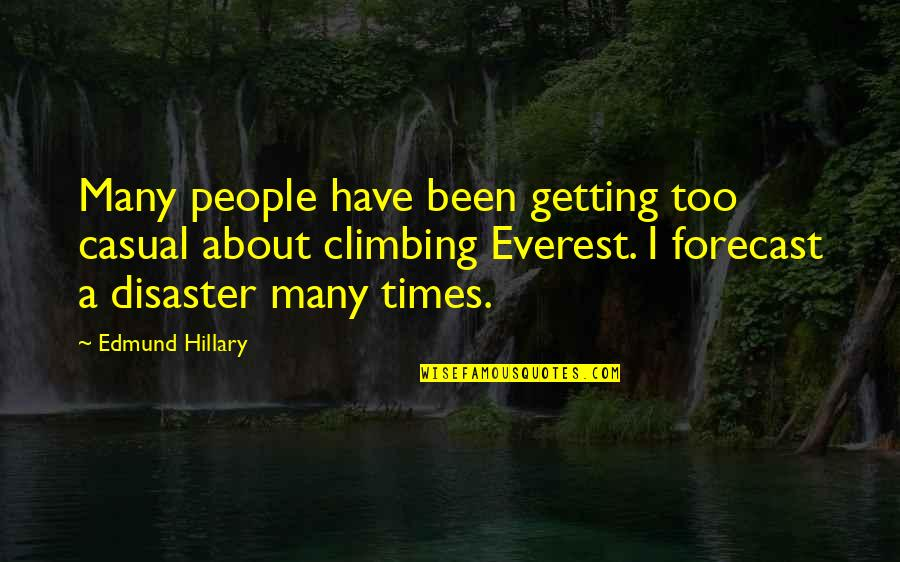 Motivational Modeling Quotes By Edmund Hillary: Many people have been getting too casual about
