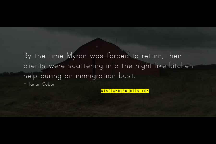 Motivational Modeling Quotes By Harlan Coben: By the time Myron was forced to return,