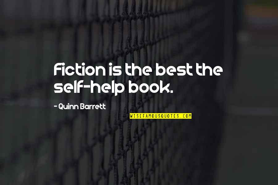 Motivational Modeling Quotes By Quinn Barrett: Fiction is the best the self-help book.