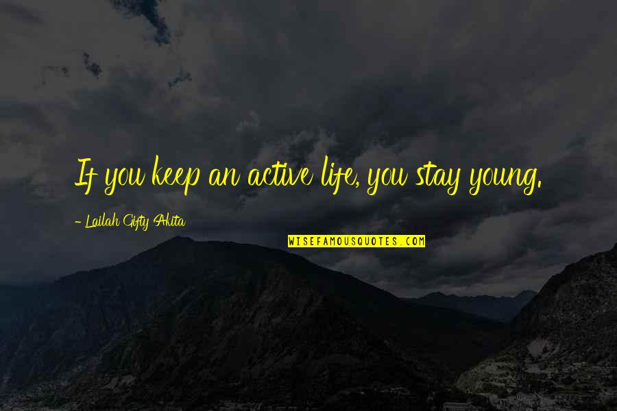 Motivational Physical Quotes By Lailah Gifty Akita: If you keep an active life, you stay