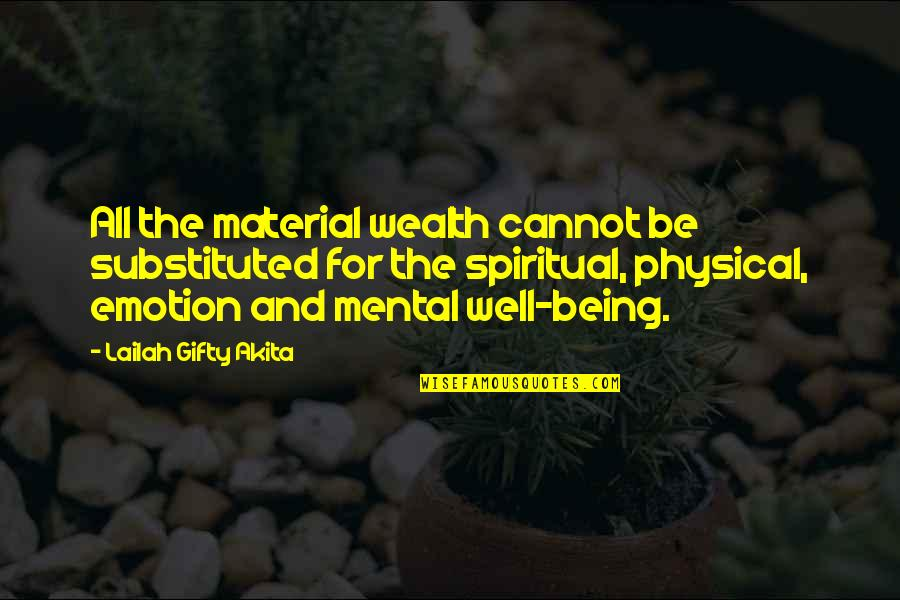 Motivational Physical Quotes By Lailah Gifty Akita: All the material wealth cannot be substituted for