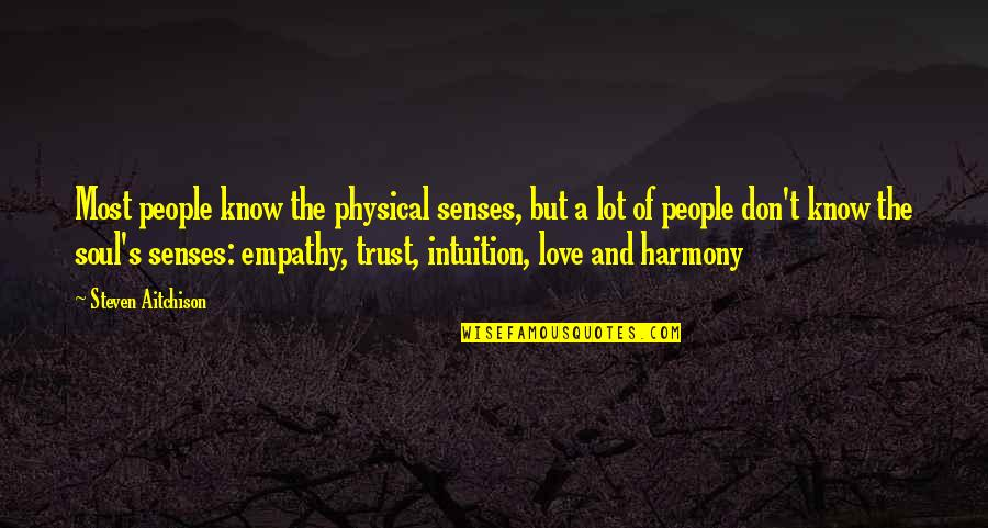 Motivational Physical Quotes By Steven Aitchison: Most people know the physical senses, but a