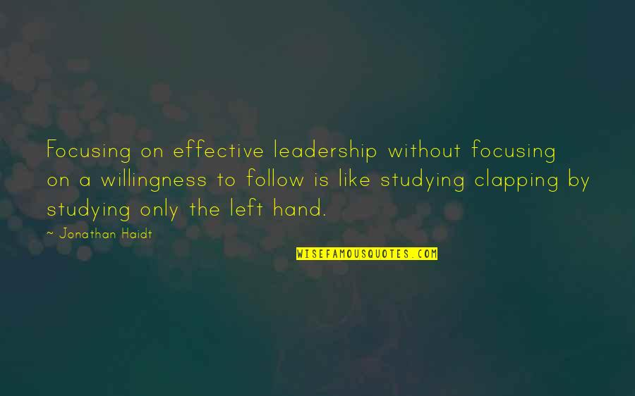 Motivational Trails Quotes By Jonathan Haidt: Focusing on effective leadership without focusing on a