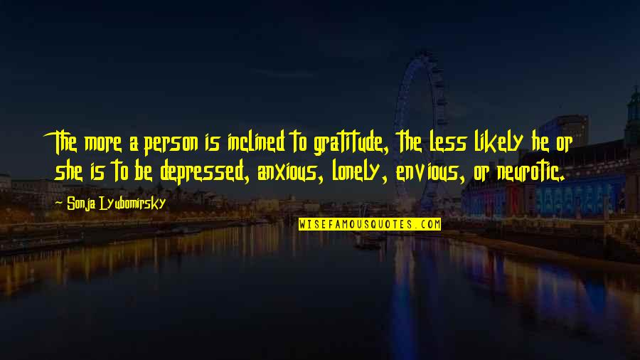 Motivational Trails Quotes By Sonja Lyubomirsky: The more a person is inclined to gratitude,