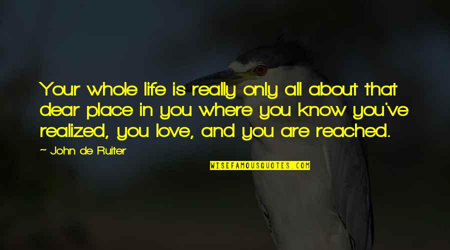 Motivational Tryout Quotes By John De Ruiter: Your whole life is really only all about