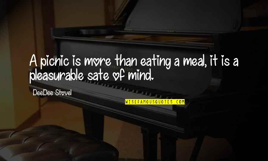 Motoo Kimura Quotes By DeeDee Stovel: A picnic is more than eating a meal,