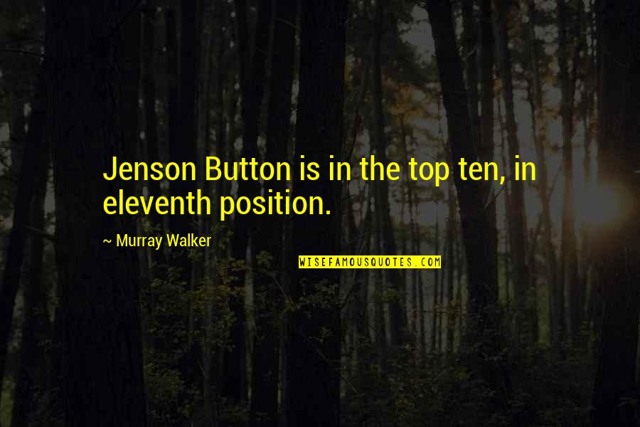 Motor Racing Quotes By Murray Walker: Jenson Button is in the top ten, in