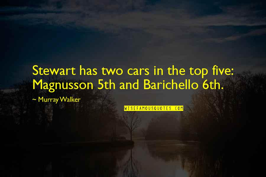Motor Racing Quotes By Murray Walker: Stewart has two cars in the top five: