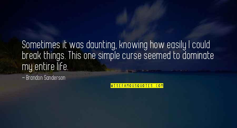 Motoring Quotes And Quotes By Brandon Sanderson: Sometimes it was daunting, knowing how easily I
