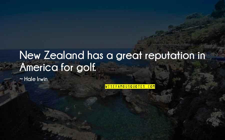 Motoring Quotes And Quotes By Hale Irwin: New Zealand has a great reputation in America