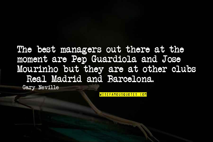 Mourinho Quotes By Gary Neville: The best managers out there at the moment
