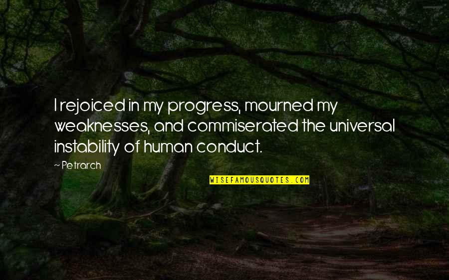 Mourned Quotes By Petrarch: I rejoiced in my progress, mourned my weaknesses,