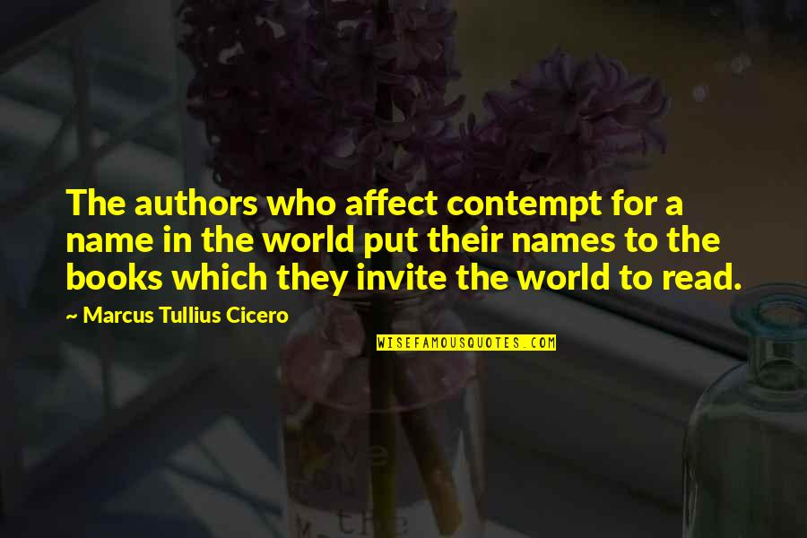 Mouse And Cheese Quotes By Marcus Tullius Cicero: The authors who affect contempt for a name