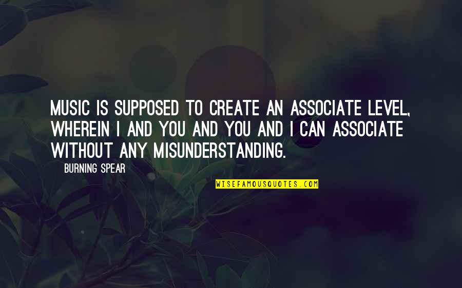 Mouth Guard Quotes By Burning Spear: Music is supposed to create an associate level,