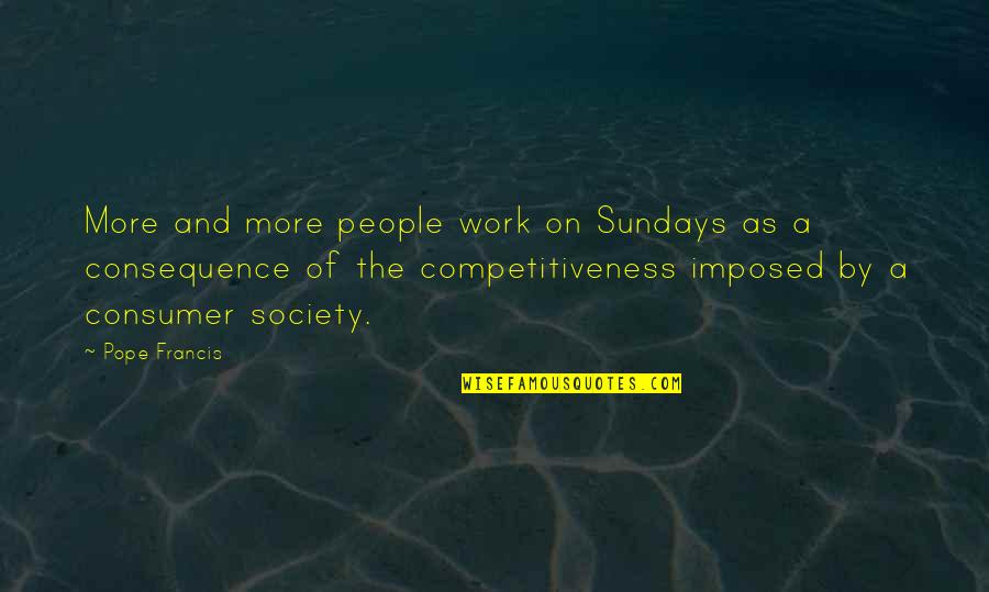 Mouth Guard Quotes By Pope Francis: More and more people work on Sundays as