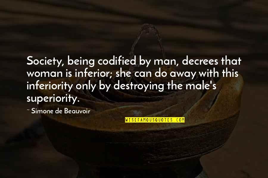 Mouth Guard Quotes By Simone De Beauvoir: Society, being codified by man, decrees that woman