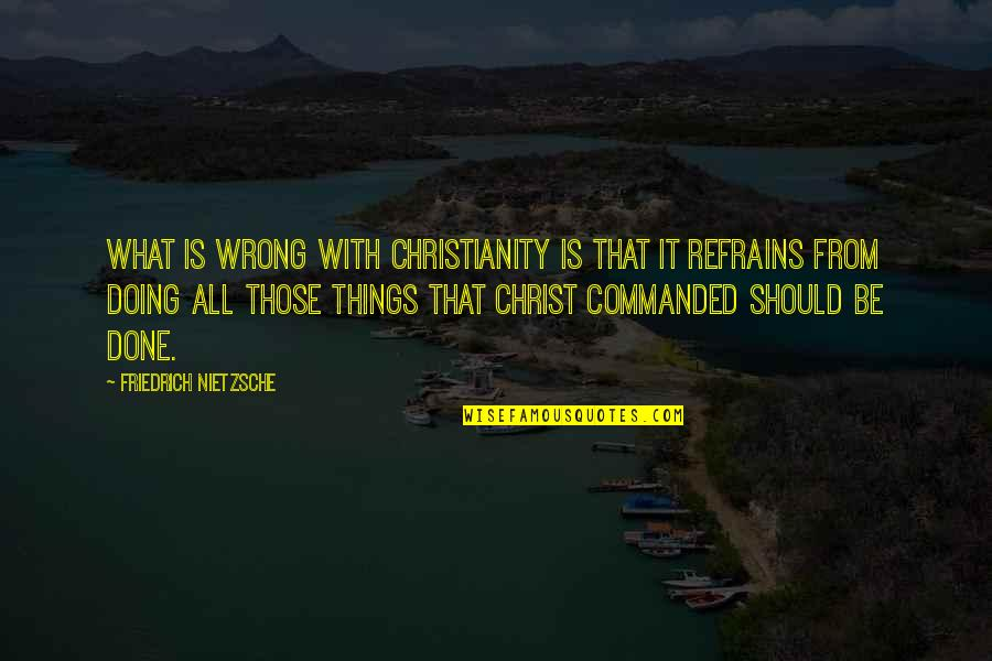Mouthand Quotes By Friedrich Nietzsche: What is wrong with Christianity is that it
