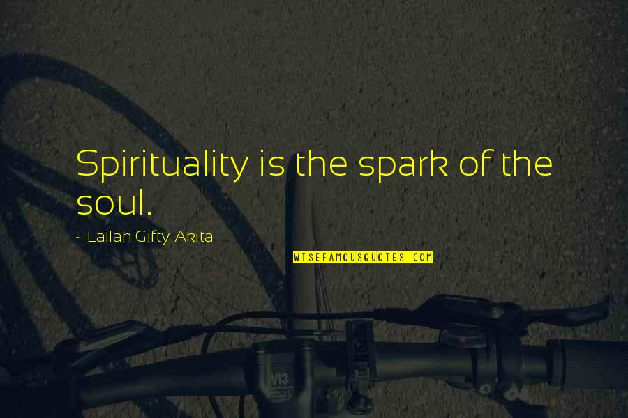 Mouthand Quotes By Lailah Gifty Akita: Spirituality is the spark of the soul.