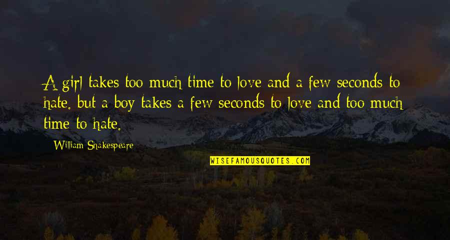 Move On Tumblr Tagalog Quotes By William Shakespeare: A girl takes too much time to love