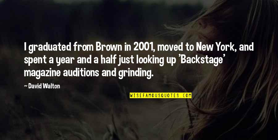 Moved Up Quotes By David Walton: I graduated from Brown in 2001, moved to