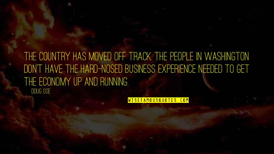 Moved Up Quotes By Doug Ose: The country has moved off track. The people