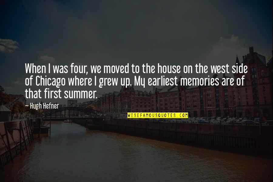 Moved Up Quotes By Hugh Hefner: When I was four, we moved to the