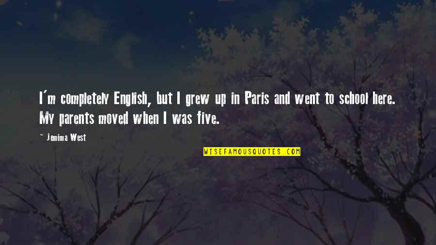 Moved Up Quotes By Jemima West: I'm completely English, but I grew up in