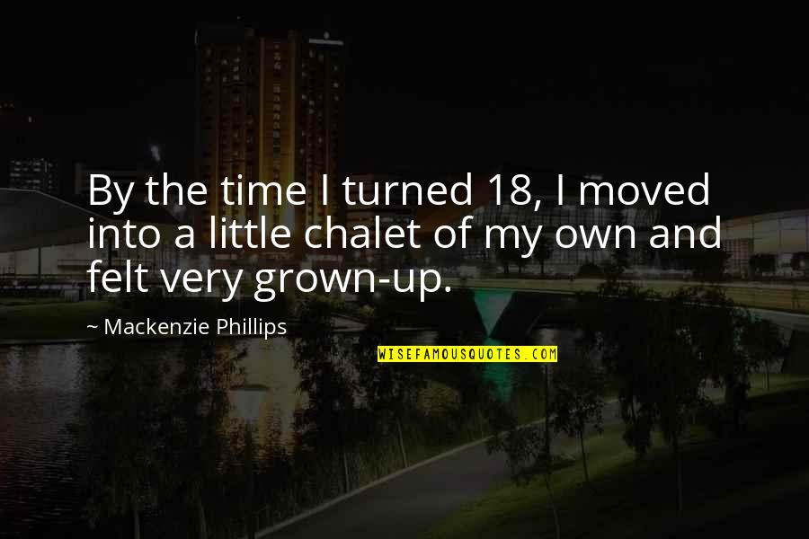 Moved Up Quotes By Mackenzie Phillips: By the time I turned 18, I moved