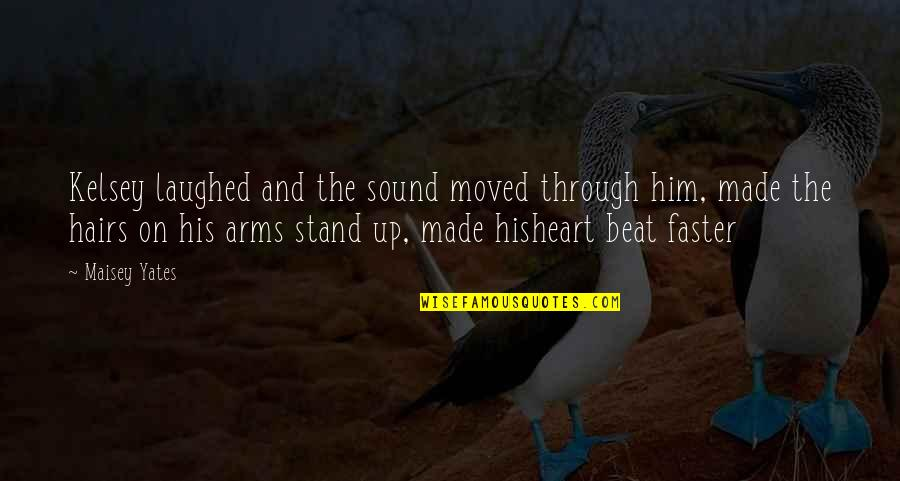 Moved Up Quotes By Maisey Yates: Kelsey laughed and the sound moved through him,