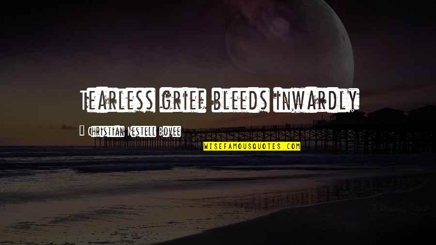 Movement And Health Quotes By Christian Nestell Bovee: Tearless grief bleeds inwardly