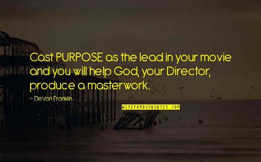 Movie Directors Quotes By DeVon Franklin: Cast PURPOSE as the lead in your movie