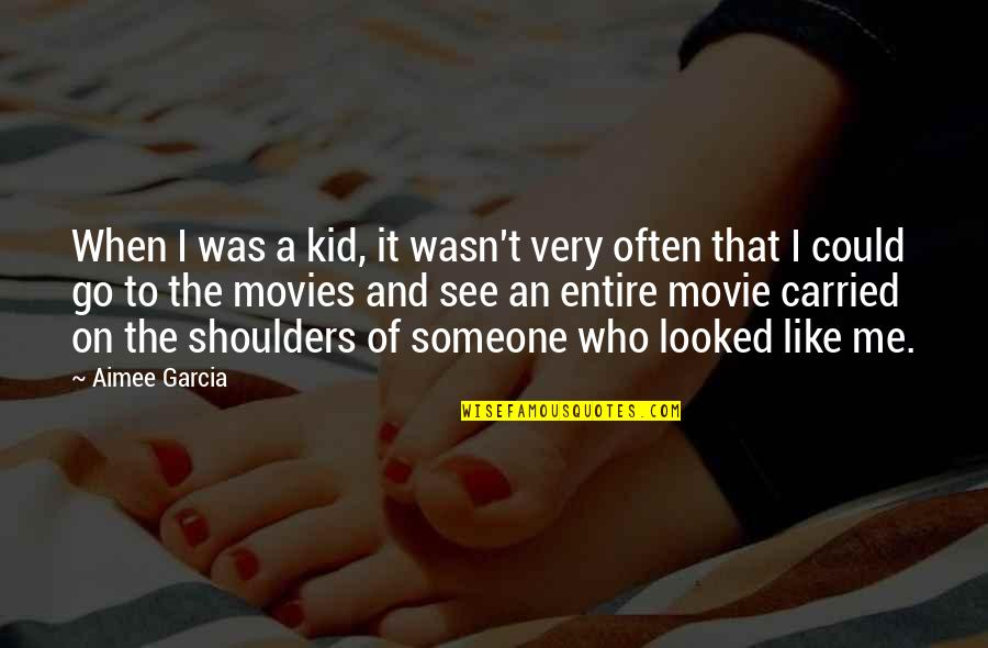 Movie Go Quotes By Aimee Garcia: When I was a kid, it wasn't very