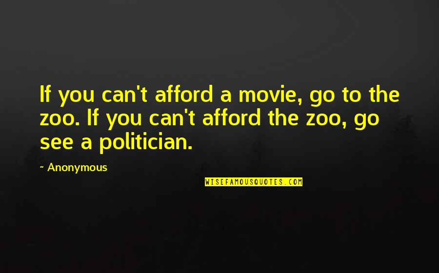 Movie Go Quotes By Anonymous: If you can't afford a movie, go to
