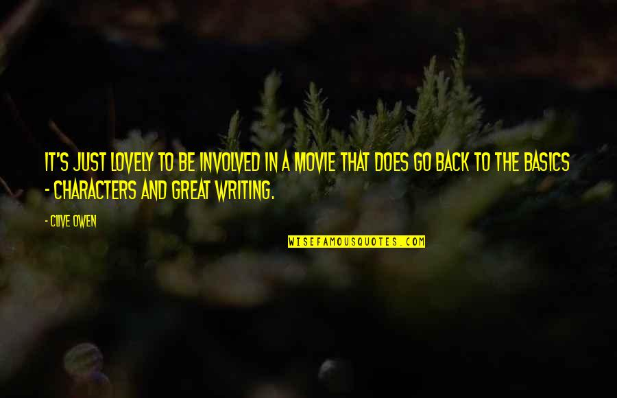 Movie Go Quotes By Clive Owen: It's just lovely to be involved in a