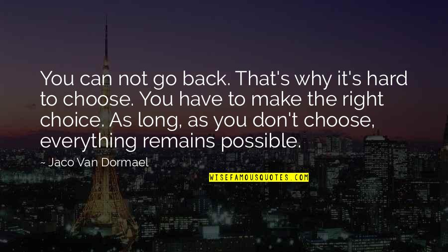 Movie Go Quotes By Jaco Van Dormael: You can not go back. That's why it's
