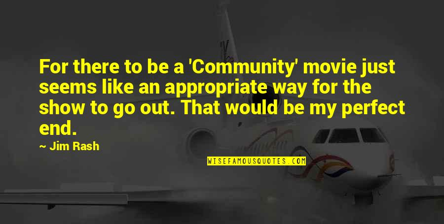Movie Go Quotes By Jim Rash: For there to be a 'Community' movie just