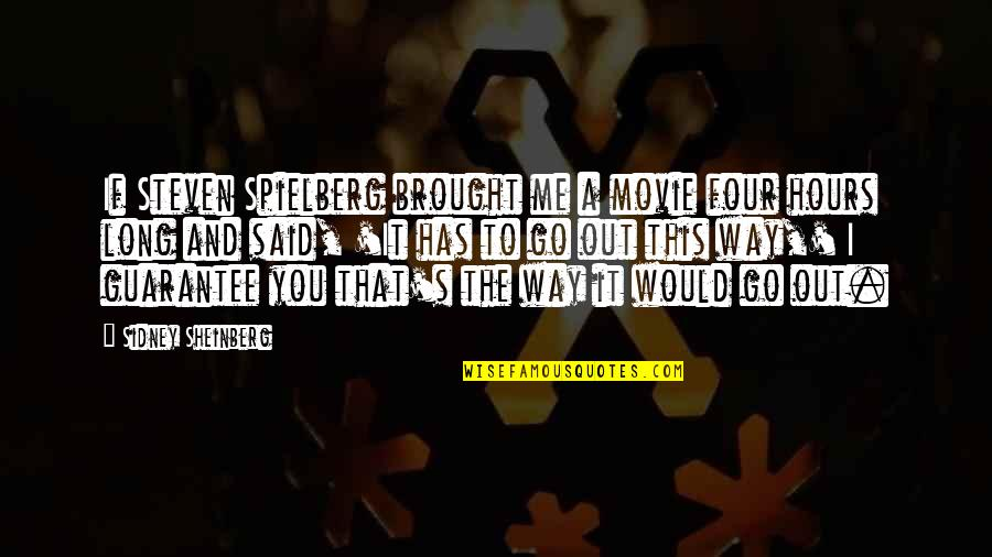 Movie Go Quotes By Sidney Sheinberg: If Steven Spielberg brought me a movie four