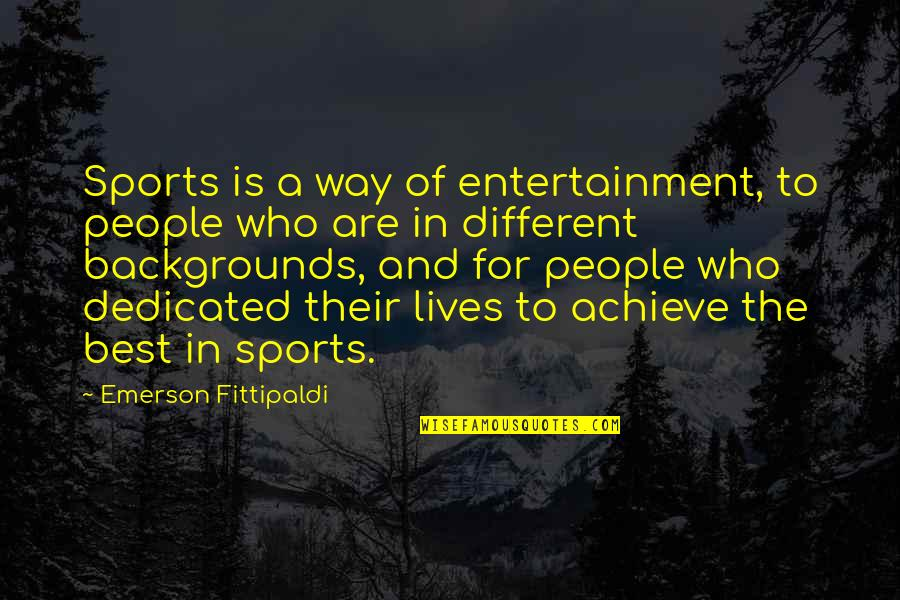 Movie Pools Quotes By Emerson Fittipaldi: Sports is a way of entertainment, to people