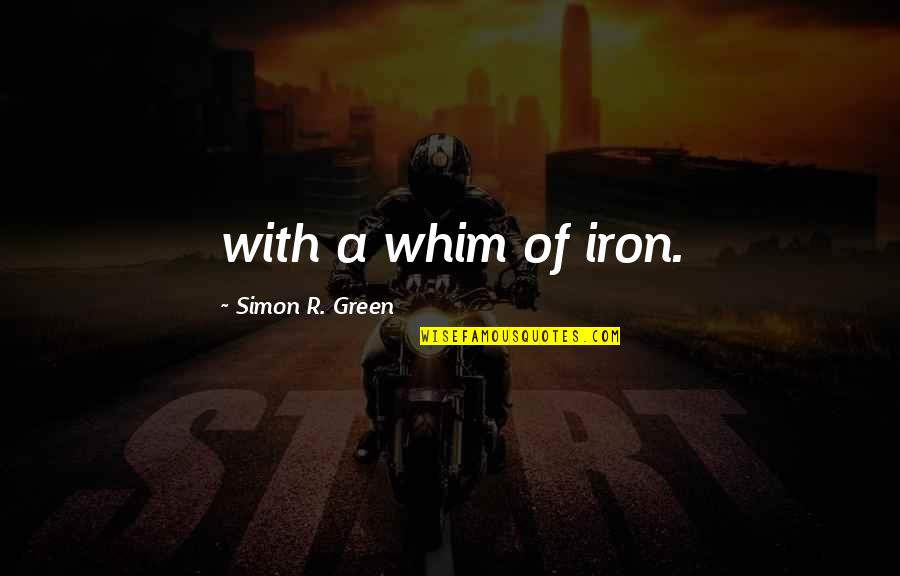 Movie References Quotes By Simon R. Green: with a whim of iron.