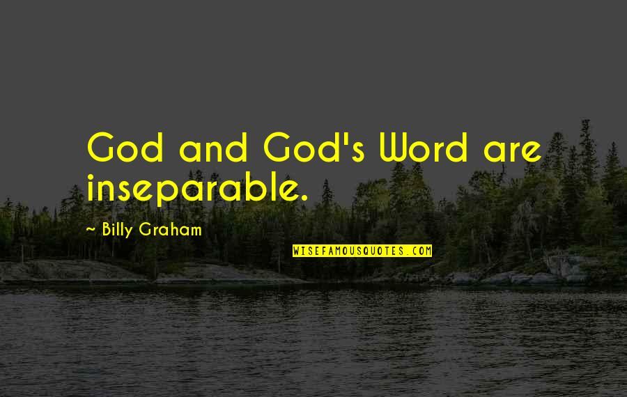 Moving Away Tumblr Quotes By Billy Graham: God and God's Word are inseparable.