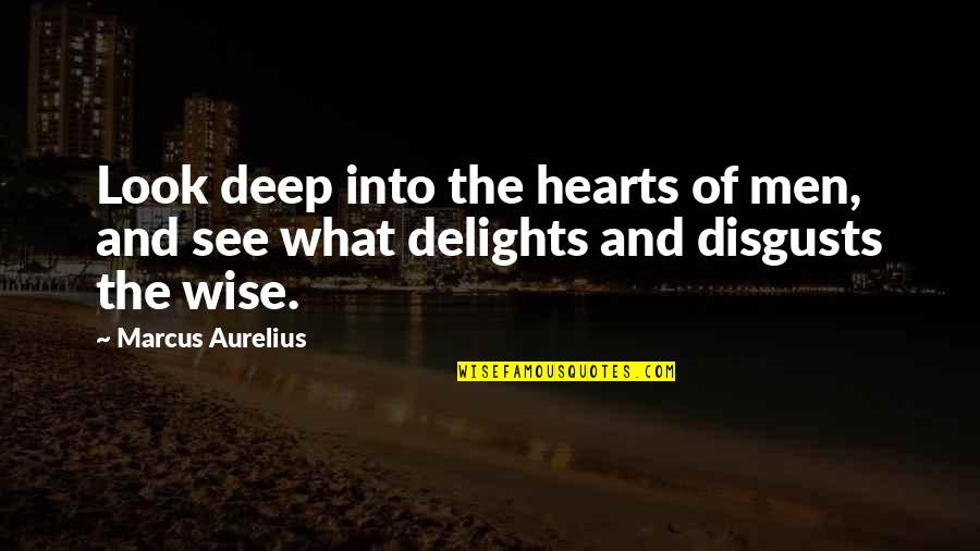 Moving Away Tumblr Quotes By Marcus Aurelius: Look deep into the hearts of men, and