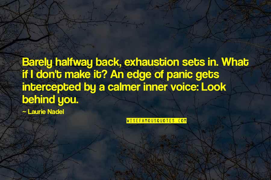 Moving Forward Quotes Quotes By Laurie Nadel: Barely halfway back, exhaustion sets in. What if