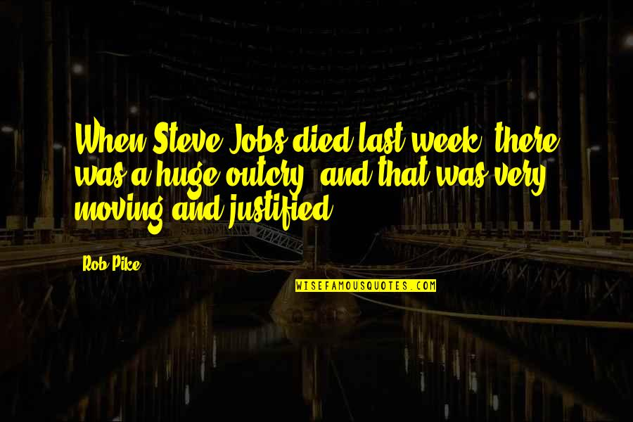 Moving Jobs Quotes By Rob Pike: When Steve Jobs died last week, there was