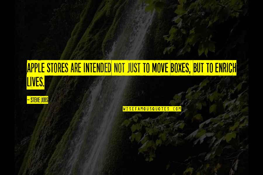 Moving Jobs Quotes By Steve Jobs: Apple stores are intended not just to move
