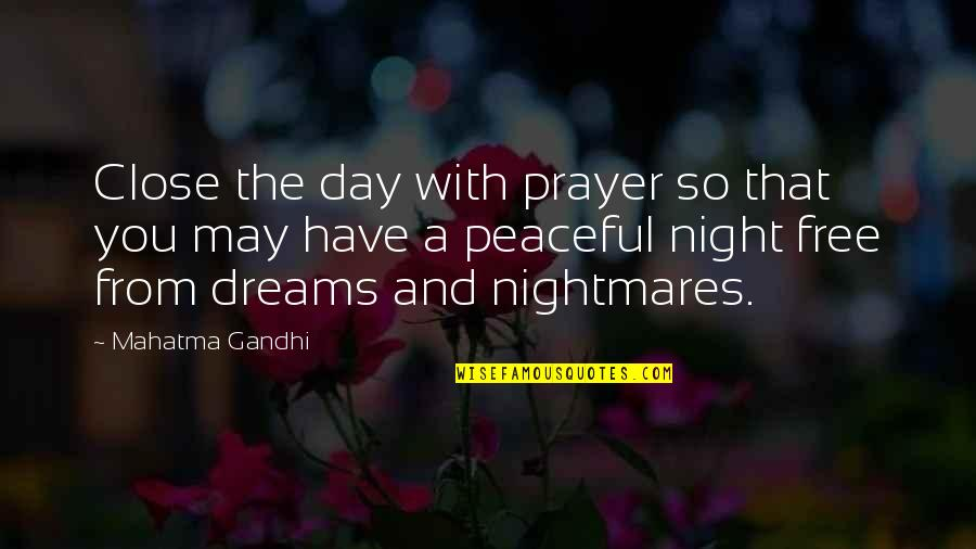 Moving On Gracefully Quotes By Mahatma Gandhi: Close the day with prayer so that you