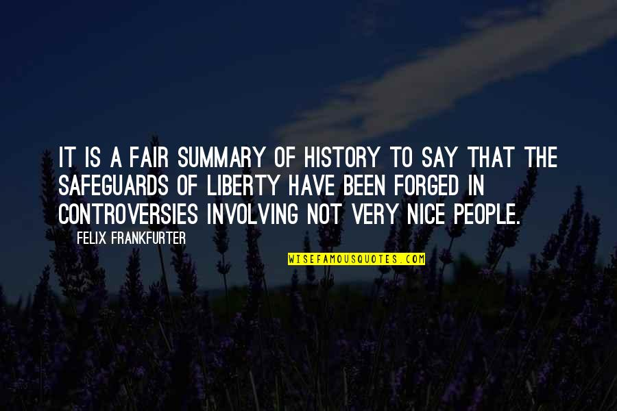 Moving Onto Greener Pastures Quotes By Felix Frankfurter: It is a fair summary of history to